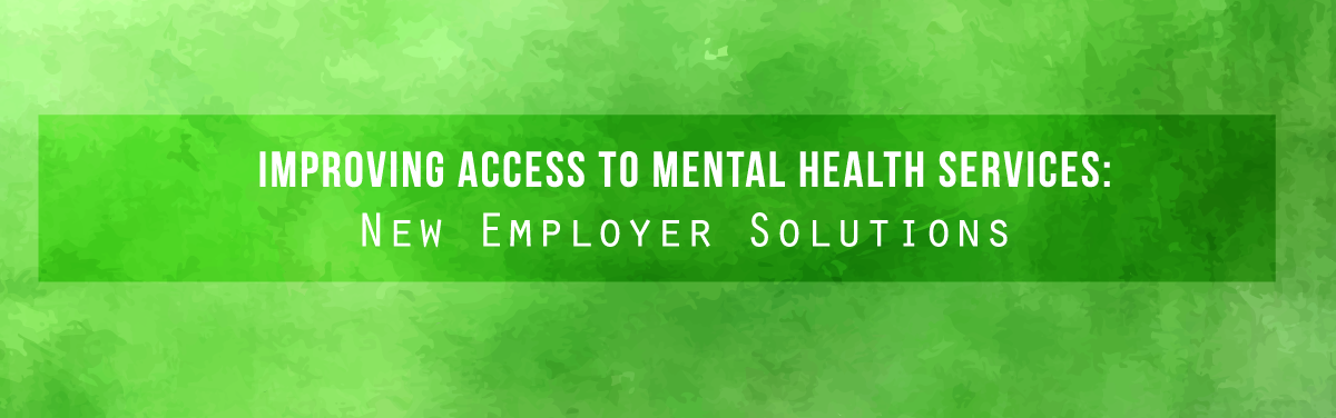Improving Access to Mental Health Services: New Employer